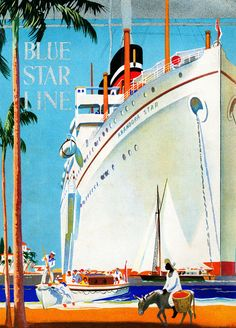 Vintage Cruise Line Posters from Cruising's Glory Days - Condé Nast Traveler  Blue Star Line 1929 The Blue Star line began taking passengers in 1911.