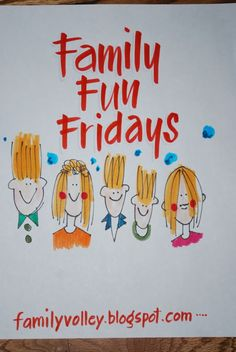 This site has a lot of Family Fun Friday ideas.  Fun! Fun!