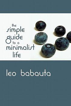 Výsledok vyhľadávania obrázkov pre dopyt The Simple Guide to a Minimalist Life (Leo Babauta)