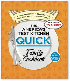The America's Test Kitchen Quick Family Cookbook - Clearance