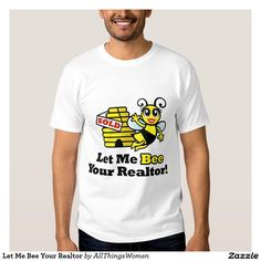 Let Me Bee Your Realtor T Shirt
