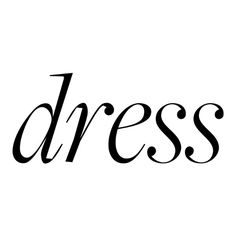 Dress Text ❤ liked on Polyvore featuring text, words, backgrounds, quotes, dresses, phrase and saying