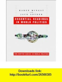 Essential Readings in World Politics (The Norton Series in World Politics) (9780393976977) Karen A. Mingst, Jack L. Snyder , ISBN-10: 0393976971  , ISBN-13: 978-0393976977 ,  , tutorials , pdf , ebook , torrent , downloads , rapidshare , filesonic , hotfile , megaupload , fileserve