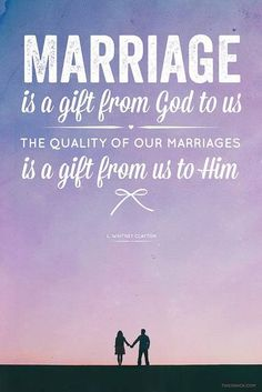 Christian marriage quotes and sayings quotes about love marriage is a gift Lds Quotes, Great Quotes, Quotes To Live By, Inspirational Quotes, Motivational, Religious Quotes, Marriage Relationship, Love And Marriage, Godly Marriage