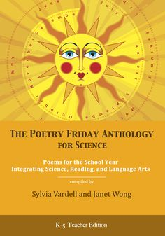 "Poetry Friday Anthology for Science: ""Match poems and science lessons using the weekly themes or the index at the back of the book to identify relevant science topics."""