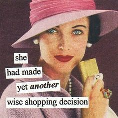Pretty much feel this way everytime I go shopping :)