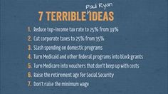 Asshole Republican Paul Ryan spells out his plan to make multi-millionaires richer, and turn the middle-class into abject poverty with no hope of retirement or healthcare ! This is what the G.O.P. has in store for working Americans !