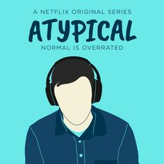 Atypical (2017–) ~ Alternative TV Series Poster by Gian Bautista #amusementphile