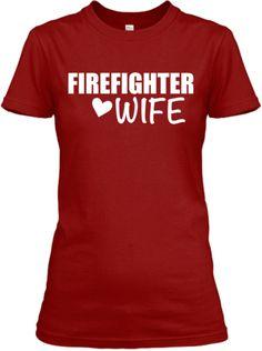 Firefighter Wife | Teespring