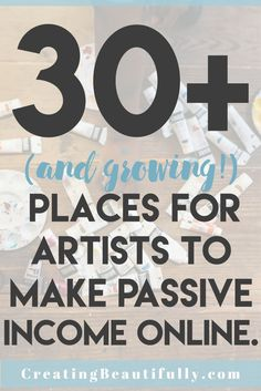 It's amazing how many opportunities there are for artists to make money these days! These 30+ places for artists to make passive income online helps you...
