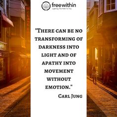 """There can be no transforming of darkness into light and of apathy into movement without emotion."" Carl Jung #freewithin #freedom #innerchamp #innerchampion #quote #quoteoftheday #darkness #carljung #light #emotion #jung #inspiration #inspirationalquote"