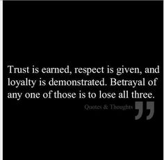 earn or give or show,all lost by betrayal