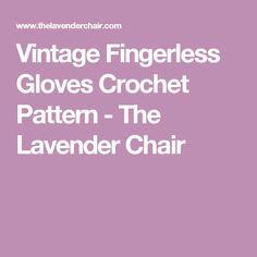 Vintage Fingerless Gloves Crochet Pattern - The Lavender Chair
