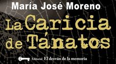 La Caricia de Tánatos, de María José Moreno