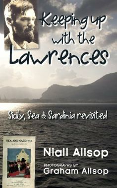 Keeping up with the Lawrences: Sicily, Sea and Sardinia revisited by Niall Allsop. $3.49. Author: Niall Allsop. Publisher: In Scritto (July 1, 2011). 272 pages