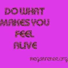 What makes you #feelalive