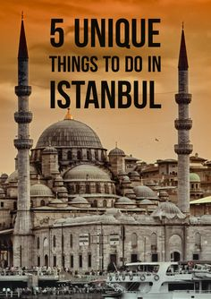 5 Unique Things to Do in Istanbul
