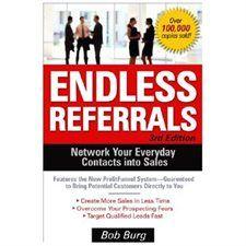 Endless Referrals - by Bob Burg