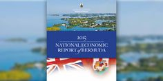 Bernews.com - 2015 National Economic Report Of Bermuda - Bernews.com