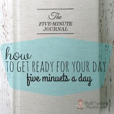 The Five Minute Journal is not an overwhelming daily entry, but simple questions recording your constantly evolving life, five minutes a day. Click here: http://multitaskingmaven.com/how-to-use-the-five-minute-journal/