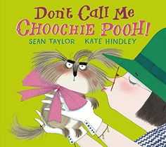 Don't Call Me Choochie Pooh! by Sean Taylor https://www.amazon.com/dp/0763681199/ref=cm_sw_r_pi_dp_x_ugE.zb7RJADN0