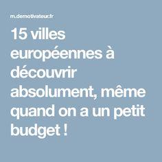 15 villes européennes à découvrir absolument, même quand on a un petit budget !