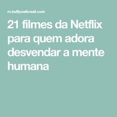 21 filmes da Netflix para quem adora desvendar a mente humana Series Movies, Film Movie, Tv Series, Documentarios Netflix, Experiment, Cinema Film, Cinema Movies, About Time Movie, Movie List