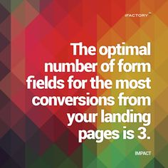 The optimal number of form fields for the most conversions from your landing pages is 3 Landing Page Design, Mobile Application, App Development, Statistics, Mind Blown, Brisbane, Ecommerce, Fields, Digital Marketing