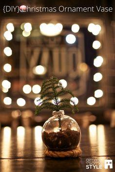 {DIY} Christmas Ornament Vase | www.gimmesomestyleblog.com #ornament #vase #christmas
