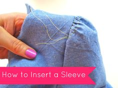 Tilly and the Buttons: How to Insert a Sleeve