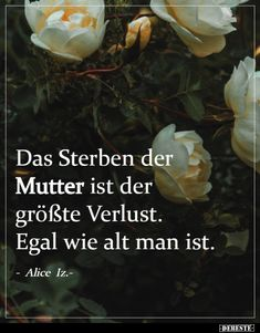 German Quotes, Thoughts, Words, Quotes Motivation, Sorrow Quotes, Comforting Words, Papa Quotes, Grief Loss, Mother Sayings