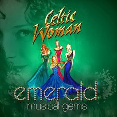 RETROKIMMER.COM: CELTIC WOMAN'S NEW RELEASE: EMERALD MUSICAL GEMS