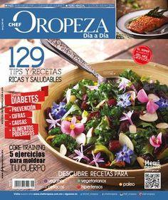 Revista Chef Oropeza Día a Día No.45 Noviembre  Número especial de diabetes.  Corre trainning 5 ejercicios para moldear el cuerpo, 129 tips y recetas ricas y saludables. Recetas según tu perfil y ¡mucho más!
