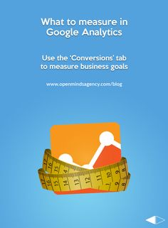 Wondering what to measure in Google Analytics? To read our blog: [Click on Image] Set up business goals inside Google Analytics, and measure the success of your campaigns by tracking your goals using the 'Conversions' tab. #omagency #analytics #google #digitalmarketing