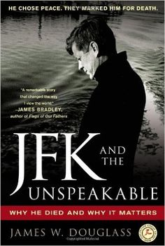 JFK and the Unspeakable: Why He Died and Why It Matters: James W. Douglass: 9781439193884: Amazon.com: Kindle Store