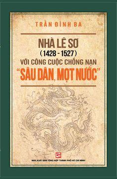 Nhà Lê Sơ 1428-1572 Với Công Cuộc Chống Nạn Sâu Dân, Mọt Nước - Trần Đình Ba, 266 Trang | Sách Việt Nam