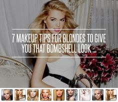 7 Makeup Tips for Blondes to Give You That Bombshell Look ... → Makeup