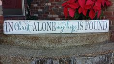 In Christ alone my hope is found.  Hand Painted wooden signs.   Find this and more on my Facebook page Designs by Vena or email me for a custom quote for a sign.   #designsbyvena #handmade #becreative #inchristalonemyhopeisfound