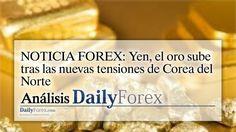 NOTICIA FOREX: Yen, el oro sube tras las nuevas tensiones de Corea del Norte | EspacioBit -  https://espaciobit.com.ve/main/2017/09/04/noticia-forex-yen-oro-sube-tras-las-nuevas-tensiones-corea-del-norte/ #Forex #DailyForex #CoreaDelNorte #Oro #Japon #Yen #XAU #Gold #MercadoForex #FX