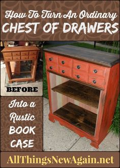 How to Turn an Ordinary Chest of Drawers Into a Rustic Bookcase