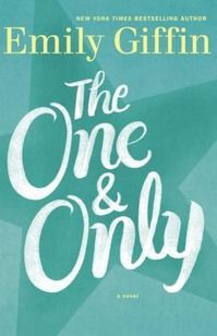 5/20/2014 The One and Only: by Emily Giffin--
