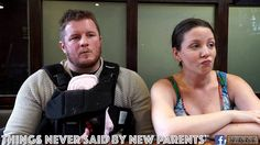 THINGS NEVER SAID BY NEW PARENTS