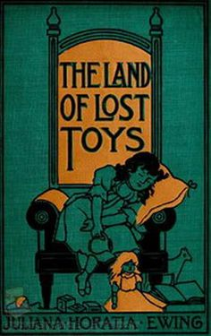 The Land of Lost Toys ... Juliana Horatia Gatty Ewing (1900) A rather provocative palette to evoke evening slumber