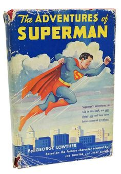 The Adventures of Superman First Edition George Lowther 1942 Rare 1st Printing