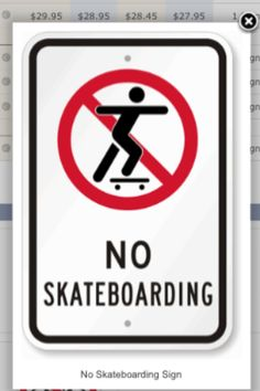 No skateboarding sign from mysecuritysign.com $18.95+s  Going to cross out w spray paint and hang upside down on door