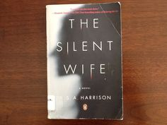 The Silent Wife by A.S.A. Harrison - Eh. It's an OK book, but not my favorite, and certainly not the edge-of-your-seat read I was told it would be.  The story of an unemotional psychologist and her philandering partner.
