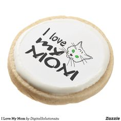 I Love My Mom Round Shortbread Cookie