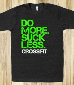 CROSSFIT: do more, suck less