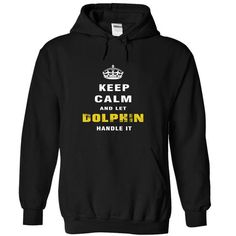 Keep Calm and Let DOLPHIN Handle It - #gift for girls #mothers day gift. LIMITED TIME PRICE => https://www.sunfrog.com/Christmas/Keep-Calm-and-Let-DOLPHIN-Handle-It-wefaa-Black-Hoodie.html?id=60505