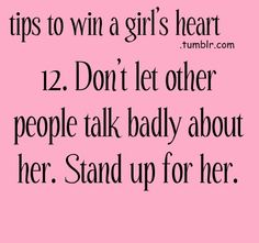 Tips to win a Girl's heart. Don't let anyone badmouth her saying 'That f*cking whore won't take her pants off.' Defend her if you care for her. Win My Heart, Key To My Heart, Falling In Love Again, Dreams Do Come True, Romance And Love, Perfection Quotes, Teen Posts, Interesting Quotes, Relationship Tips